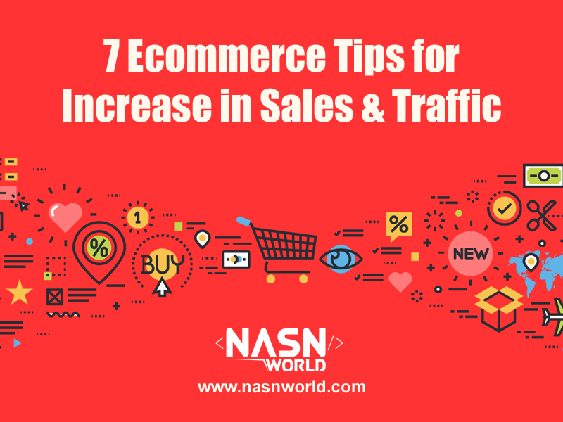 7 Ecommerce Tips for Increase in Sales and Traffic